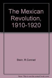 THE MEXICAN REVOLUTION 1910-1920 by R. Conrad Stein