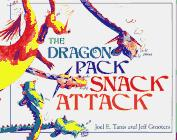 THE DRAGON PACK SNACK ATTACK by Joel E. Tanis