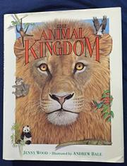 THE ANIMAL KINGDOM by Jenny Wood