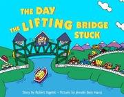 THE DAY THE LIFTING BRIDGE STUCK by Robert Yagelski