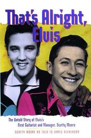 THAT'S ALRIGHT, ELVIS by Scotty Moore