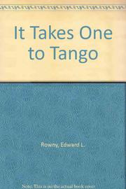 IT TAKES ONE TO TANGO by Edward L. Rowny