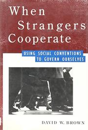 WHEN STRANGERS COOPERATE by David W. Brown