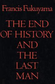 THE END OF HISTORY AND THE LAST MAN by Francis Fukuyama