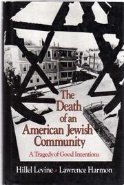 THE DEATH OF AN AMERICAN JEWISH COMMUNITY by Hillel Levine