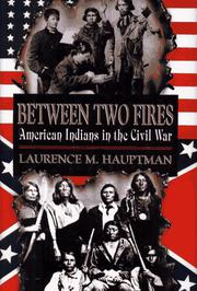 BETWEEN TWO FIRES by Laurence M. Hauptman