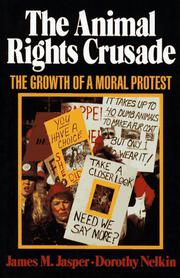 THE ANIMAL RIGHTS CRUSADE by James M. Jasper