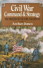 CIVIL WAR COMMAND AND STRATEGY by Archer Jones