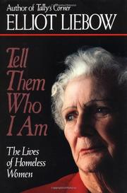 TELL THEM WHO I AM by Elliot Liebow