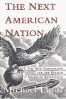 THE NEXT AMERICAN NATION by Michael Lind