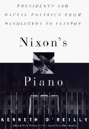 NIXON'S PIANO by Kenneth O'Reilly