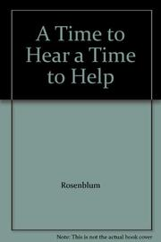 A TIME TO HEAR, A TIME TO HELP by Daniel Rosenblum