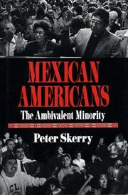MEXICAN AMERICANS by Peter Skerry