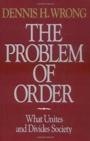 THE PROBLEM OF ORDER by Dennis H. Wrong