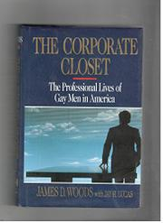 THE CORPORATE CLOSET by James D. Woods
