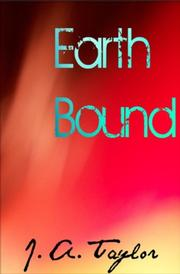 EARTH BOUND by J.A. Taylor