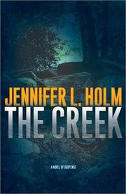 THE CREEK by Jennifer L. Holm
