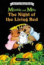 Book Cover for MINNIE AND MOO: THE NIGHT OF THE LIVING BED