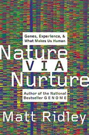 NATURE VIA NURTURE by Matt Ridley