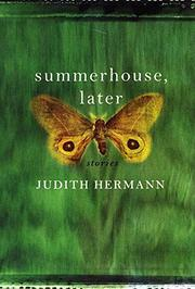 SUMMERHOUSE, LATER by Judith Hermann