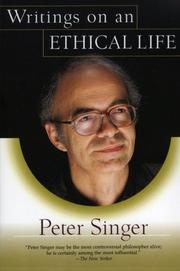 WRITINGS ON AN ETHICAL LIFE by Peter Singer