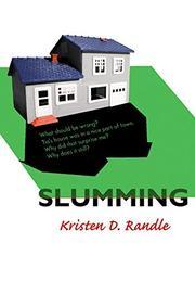 SLUMMING by Kristen D. Randle