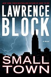 SMALL TOWN by Lawrence Block