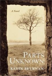 PARTS UNKNOWN by Kevin Brennan