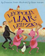 LEOPOLD, THE LIAR OF LEIPZIG by Francine Prose