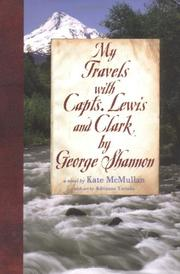 MY TRAVELS WITH CAPTS. LEWIS AND CLARK BY GEORGE SHANNON by Kate McMullan