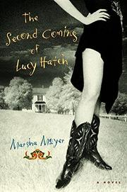 THE SECOND COMING OF LUCY HATCH by Marsha Moyer
