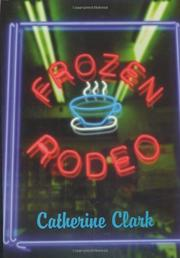 FROZEN RODEO by Catherine Clark