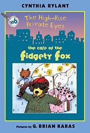 THE CASE OF THE FIDGETY FOX by Cynthia Rylant