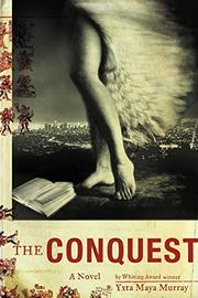 THE CONQUEST by Yxta Maya Murray