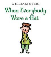 WHEN EVERYBODY WORE A HAT by William Steig