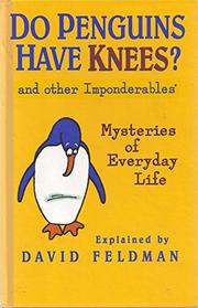 DO PENGUINS HAVE KNEES? by David Feldman