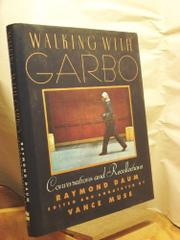 WALKING WITH GARBO by Raymond Daum