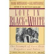 LOVE IN BLACK AND WHITE by Mark Mathabane