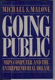 GOING PUBLIC by Michael S. Malone
