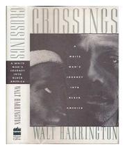 CROSSINGS by Walt Harrington