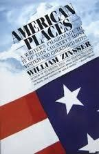 AMERICAN PLACES by William Zinsser