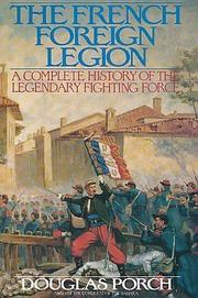 THE FRENCH FOREIGN LEGION by Douglas Porch