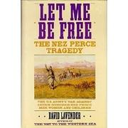 LET ME BE FREE by David Lavender
