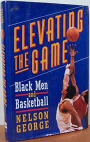 ELEVATING THE GAME by Nelson George