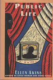 PUBLIC LIFE by Ellen Akins