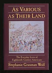 AS VARIOUS AS THEIR LAND by Stephanie Grauman Wolf