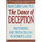 THE DANCE OF DECEPTION by Harriet Goldhor Lerner