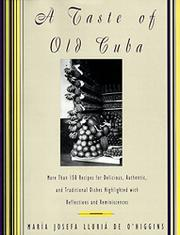 A TASTE OF OLD CUBA by Maria Josefa Lluri† de O'Higgins