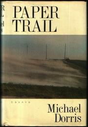 PAPER TRAIL by Michael Dorris