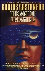 THE ART OF DREAMING by Carlos Castañeda
